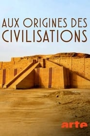 Aux origines des civilisations streaming vf