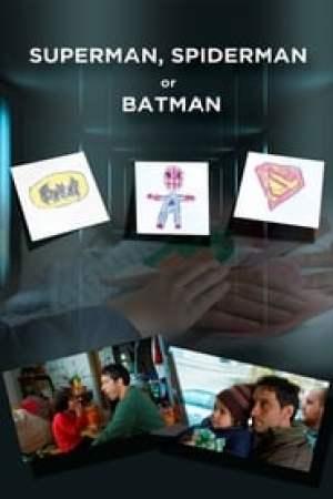 Superman, Spiderman sau Batman