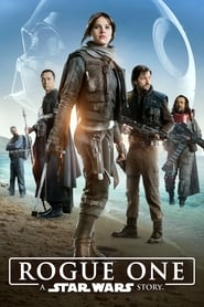 Streaming Full Movie Rogue One: A Star Wars Story (2016) Online