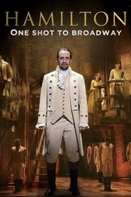 Hamilton: One Shot to Broadway streaming vf