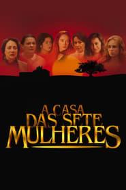 A Casa das Sete Mulheres streaming vf