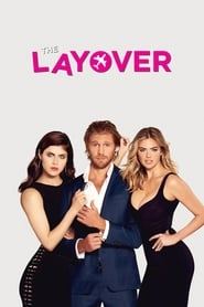 Download and Watch Full Movie The Layover (2017)