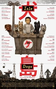 Watch and Download Full Movie Isle of Dogs (2018)