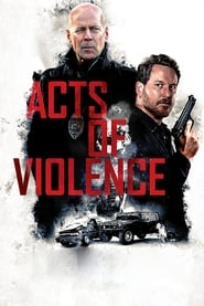Watch and Download Full Movie Acts of Violence (2018)