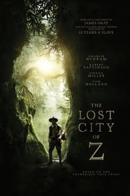 Watch and Download Movie The Lost City of Z (2017)