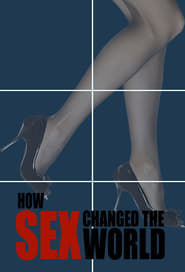 How Sex Changed the World streaming vf
