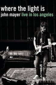 John Mayer: Where the Light Is Live in Los Angeles streaming vf
