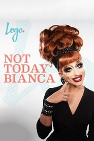 Not Today, Bianca streaming vf