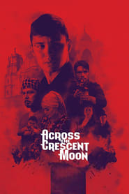 Across The Crescent Moon streaming vf