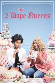2 Dope Queens streaming vf