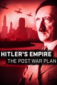 Hitler's Empire: The Post War Plan streaming vf