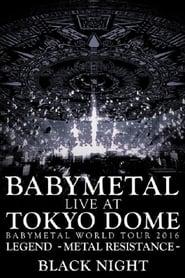 Babymetal - Live at Tokyo Dome: Black Night - World Tour 2016 streaming vf