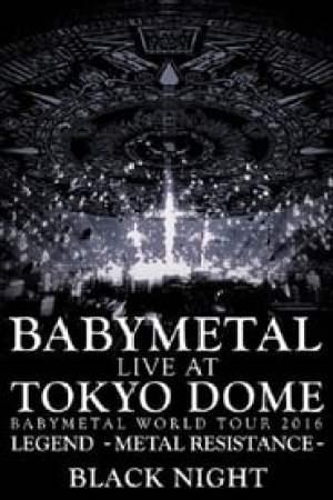 Babymetal - Live at Tokyo Dome: Black Night - World Tour 2016