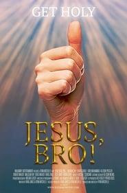 Jesus, Bro! streaming vf