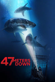 Watch Full Movie 47 Meters Down (2017)