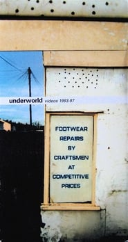 Underworld Videos 1993-97; Footwear Repairs by Craftsmen at Competitive Prices streaming vf