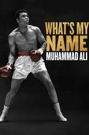 What's My Name : Muhammad Ali streaming vf