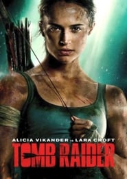 Watch and Download Full Movie Tomb Raider (2018)