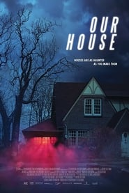 Streaming Full Movie Our House (2018) Online