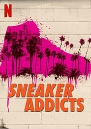 Sneaker Addicts streaming vf