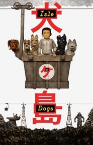 Watch Full Movie Isle of Dogs (2018)