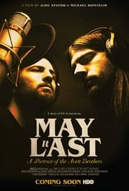 May It Last: A Portrait of the Avett Brothers streaming vf