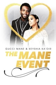 Gucci Mane & Keyshia Ka'oir: The Mane Event streaming vf