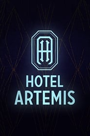 Streaming Hotel Artemis (2018) Full Movie Online