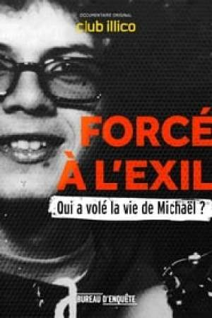Forcé à l'exil : qui a volé la vie de Michaël?