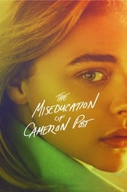 Watch Full Movie The Miseducation of Cameron Post (2018)