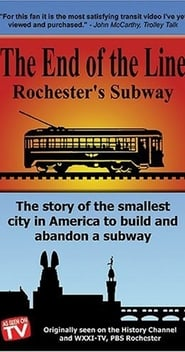 The End Of The Line: Rochester's Subway streaming vf