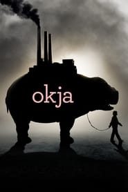 Download and Watch Movie Okja (2017)