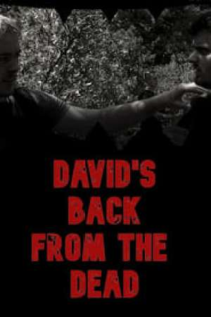 David's Back from the Dead