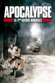 Apocalypse, La Deuxième Guerre mondiale streaming vf