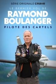 Le dernier vol de Raymond Boulanger streaming vf