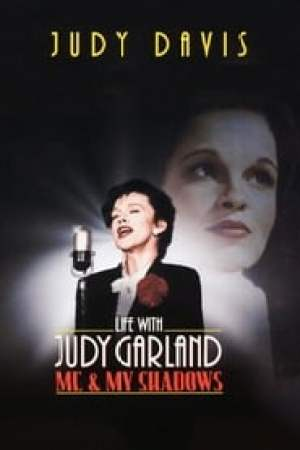 Life with Judy Garland : Me and My Shadows