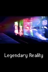 Legendary Reality streaming vf