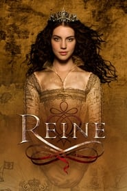 Reign : Le Destin d'une reine streaming vf