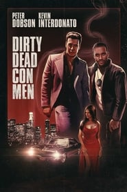 Watch Dirty Dead Con Men (2018) Full Movie Online
