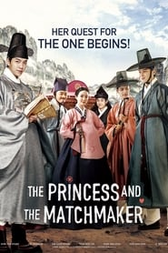 Download and Watch Movie The Princess and the Matchmaker (2018)