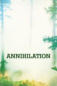 Watch Movie Annihilation (2018)