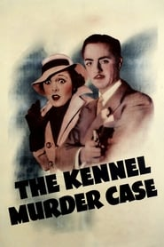 The Kennel Murder Case streaming vf