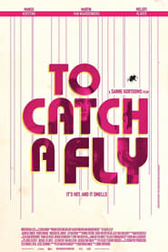To Catch a Fly streaming vf