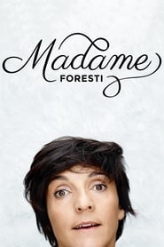 Madame Foresti streaming vf