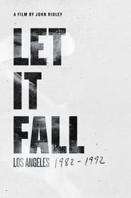 Let It Fall: Los Angeles 1982-1992 streaming vf