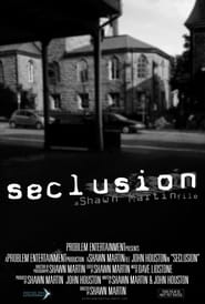 Seclusion streaming vf
