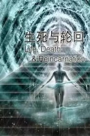 Life, Death and Reincarnation streaming vf