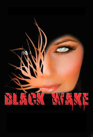 Watch Full Movie Black Wake (2017)