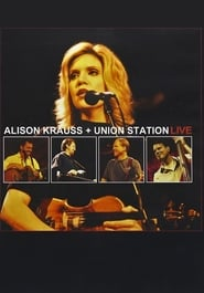 Alison Krauss and Union Station Live streaming vf