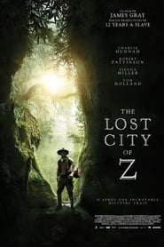 Download and Watch Full Movie The Lost City of Z (2017)